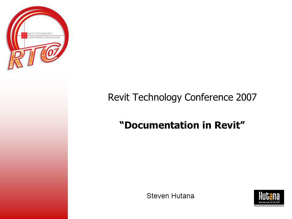 SESSION: Documentation in Revit Steven Hutana 5.MANAGING YOUR DRAWINGS A.