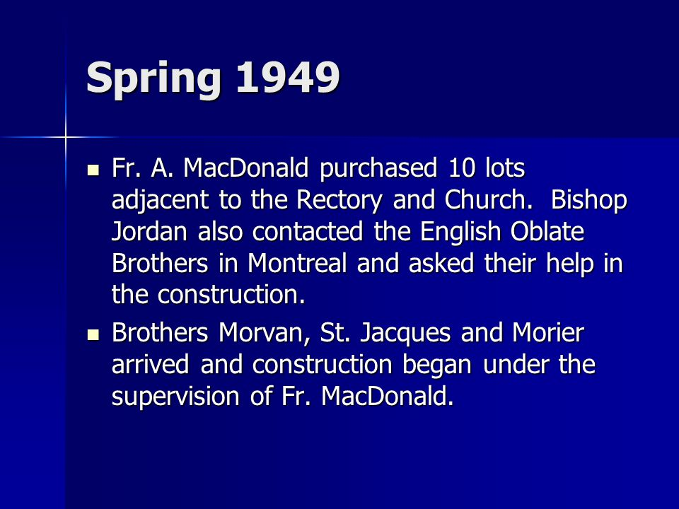 Spring 1949 Fr. A. MacDonald purchased 10 lots adjacent to the Rectory and Church.