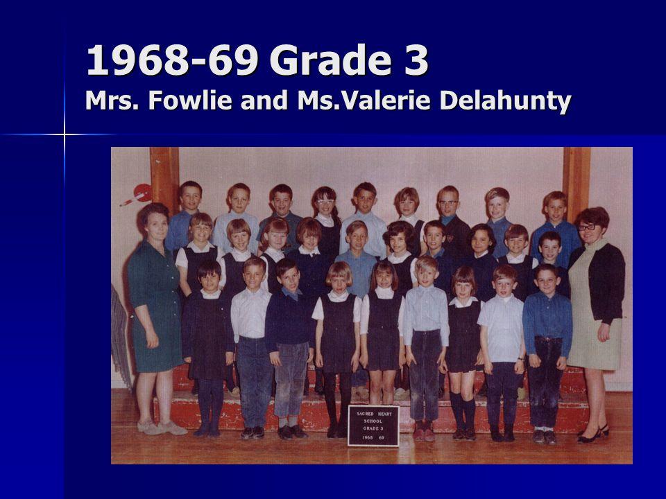 1968-69 Grade 3 Mrs. Fowlie and Ms.Valerie Delahunty