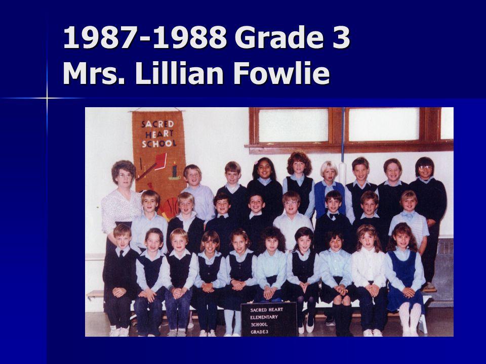 1987-1988 Grade 3 Mrs. Lillian Fowlie