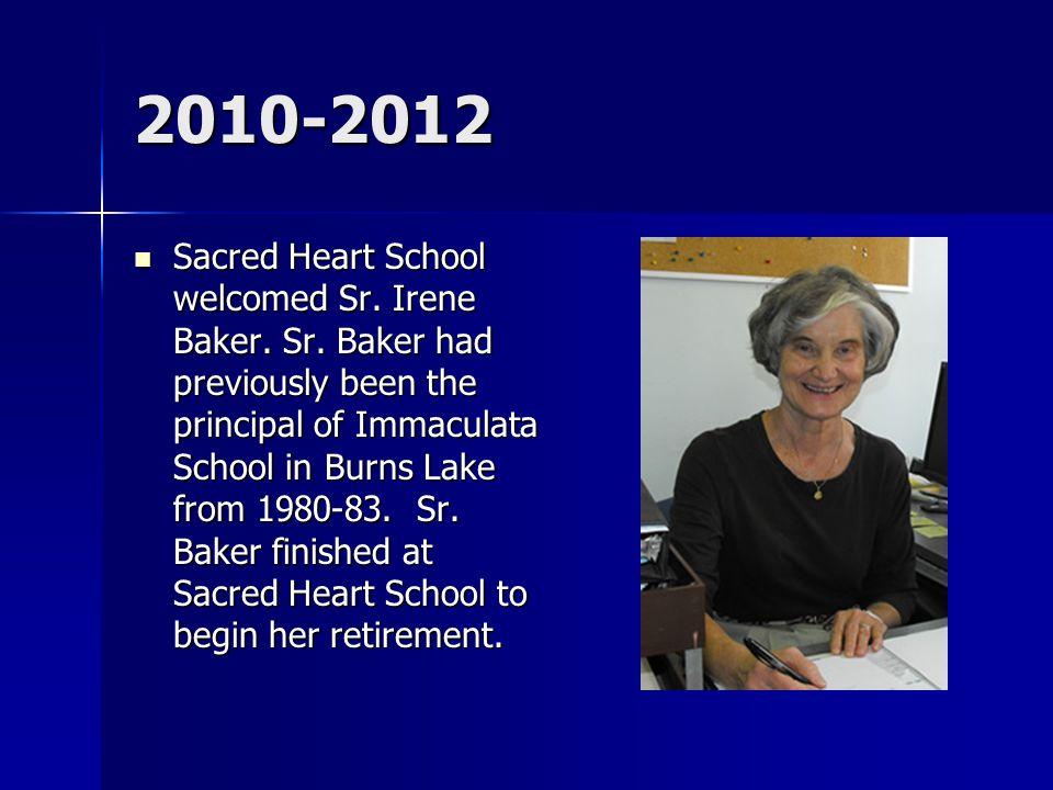 2010-2012 Sacred Heart School welcomed Sr. Irene Baker.