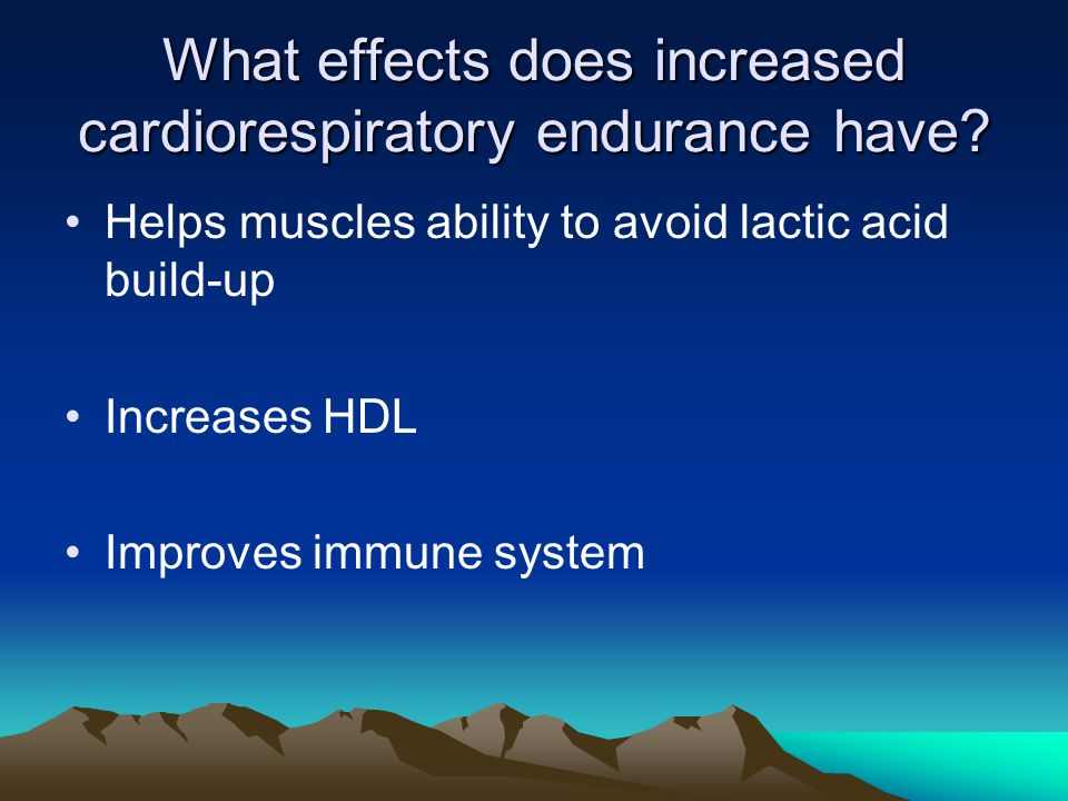 What effects does increased cardiorespiratory endurance have.