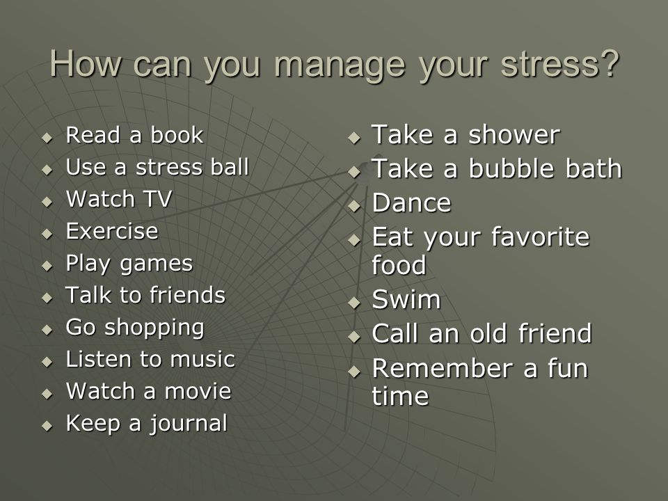 How can you manage your stress.