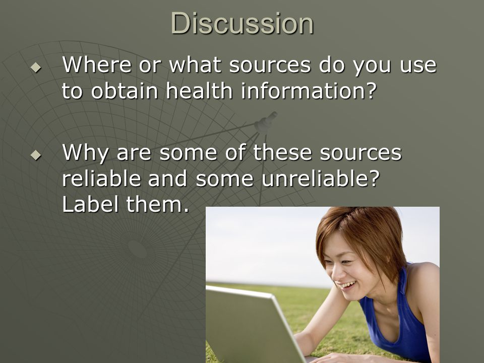 Discussion  Where or what sources do you use to obtain health information.