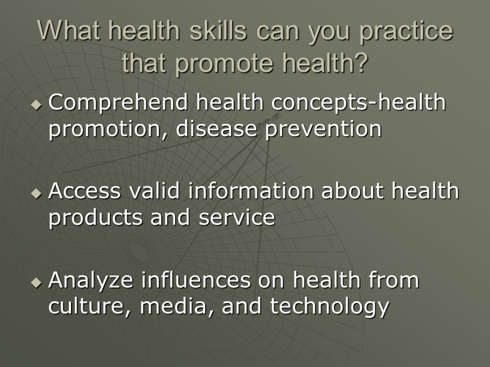 What health skills can you practice that promote health.