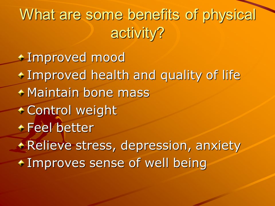 What are some benefits of physical activity.