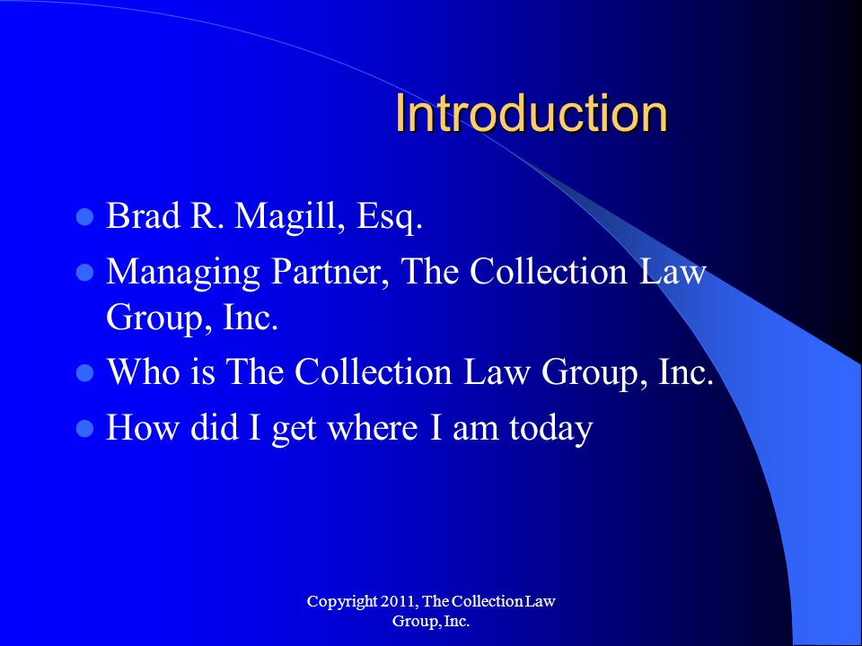 Brad R. Magill, Esq. Managing Partner, The Collection Law Group, Inc.