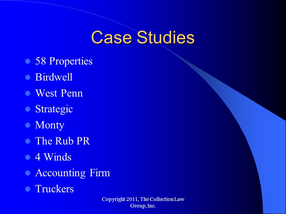58 Properties Birdwell West Penn Strategic Monty The Rub PR 4 Winds Accounting Firm Truckers Case Studies Copyright 2011, The Collection Law Group, Inc.