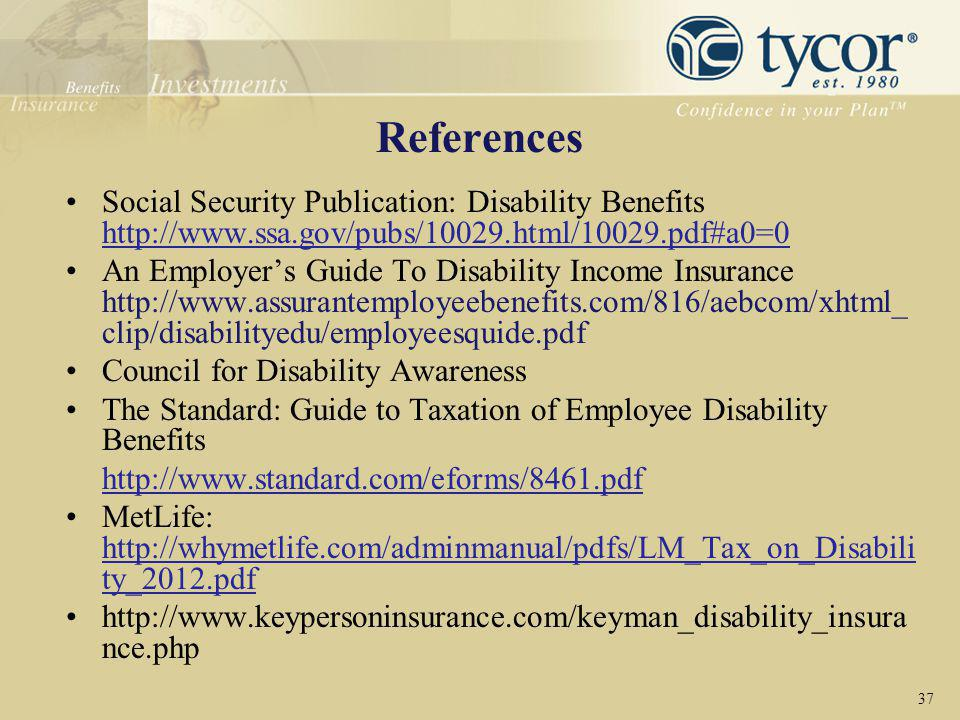 References Social Security Publication: Disability Benefits http://www.ssa.gov/pubs/10029.html/10029.pdf#a0=0 http://www.ssa.gov/pubs/10029.html/10029