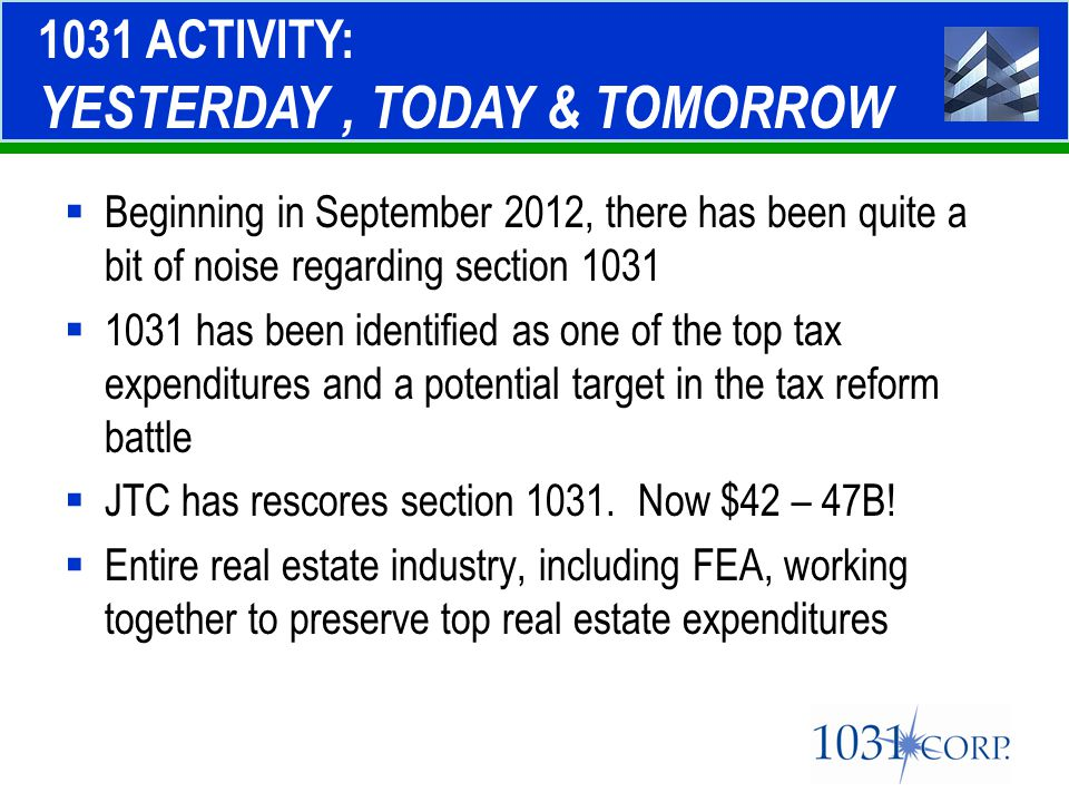  Beginning in September 2012, there has been quite a bit of noise regarding section 1031  1031 has been identified as one of the top tax expenditure