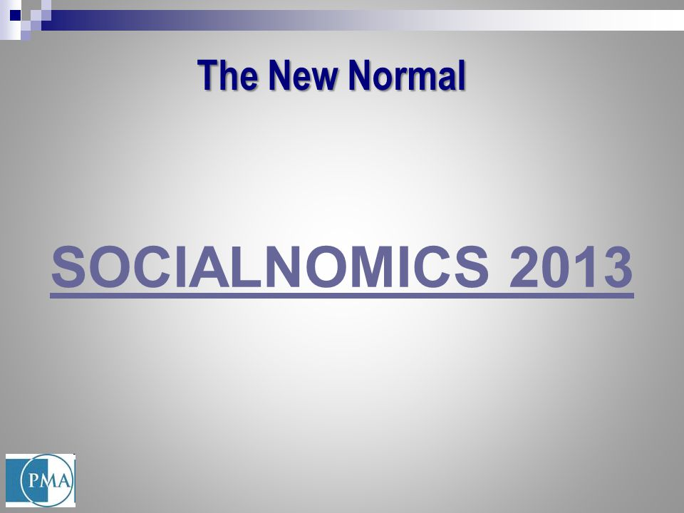 The New Normal SOCIALNOMICS 2013