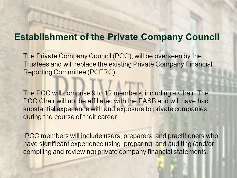 Establishment of the Private Company Council The Private Company Council (PCC), will be overseen by the Trustees and will replace the existing Private