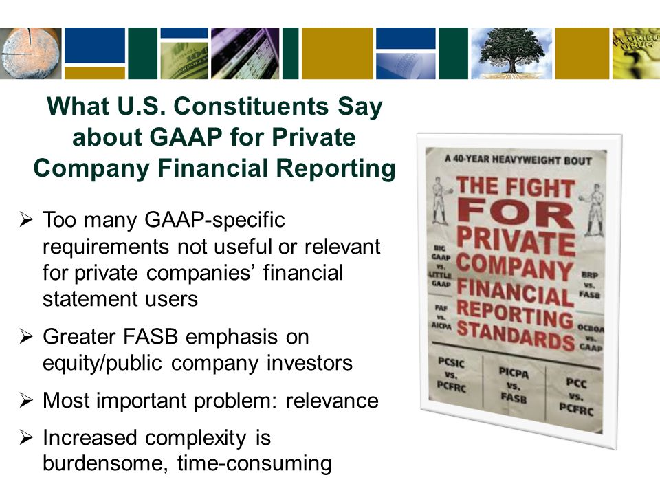 AICPA FRAMEWORK FOR SMES The AICPA and the Financial Accounting Foundation (FAF) are both committed to the private company financial reporting constituency, however, the objectives of these two efforts are different.