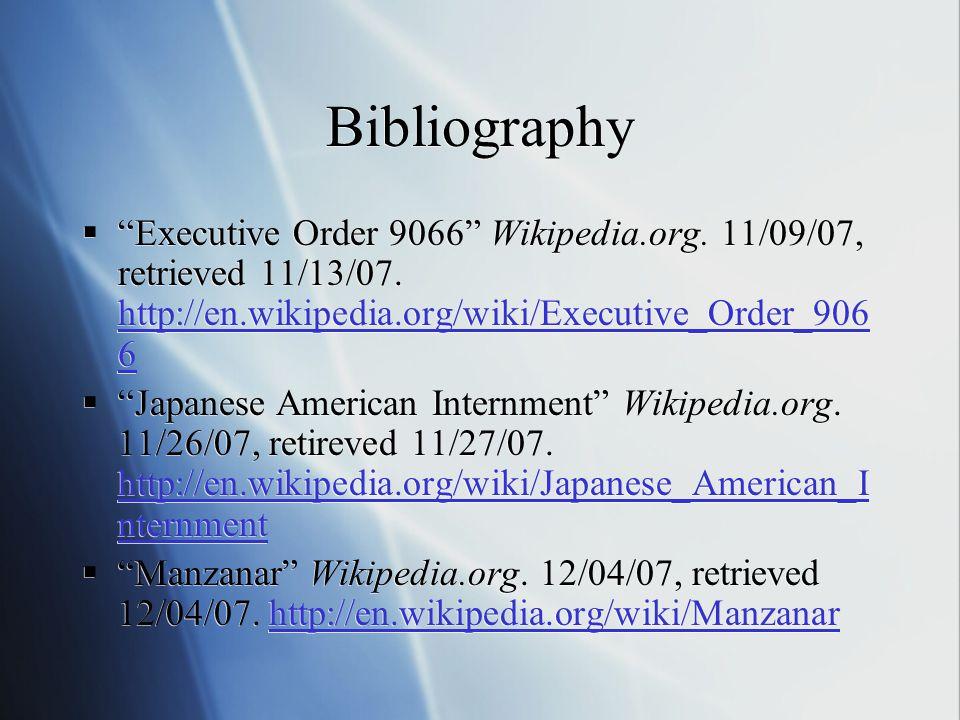 Bibliography  Executive Order 9066 Wikipedia.org.