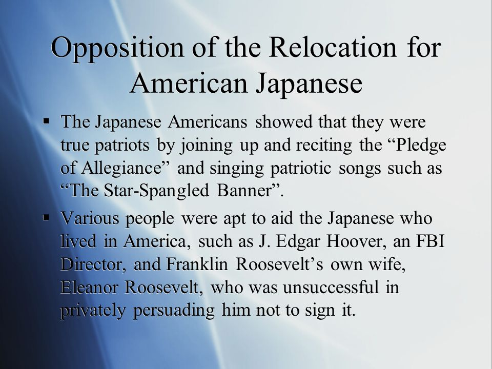 """Opposition of the Relocation for American Japanese  The Japanese Americans showed that they were true patriots by joining up and reciting the """"Pledge"""