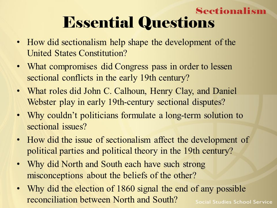 Sectionalism and the Constitution Northern delegates: count slaves for taxation, but not representation Southern delegates: count slaves for representation, not taxation Resulted in three-fifths compromise Congress agreed not to interfere with slave trade until 1808