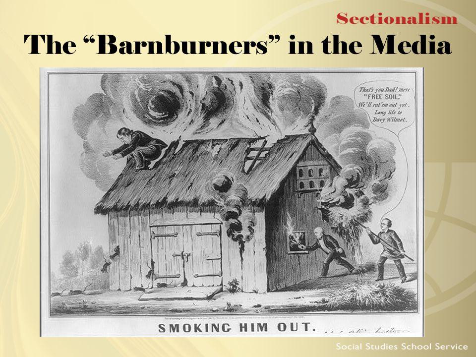"The ""Barnburners"" in the Media"