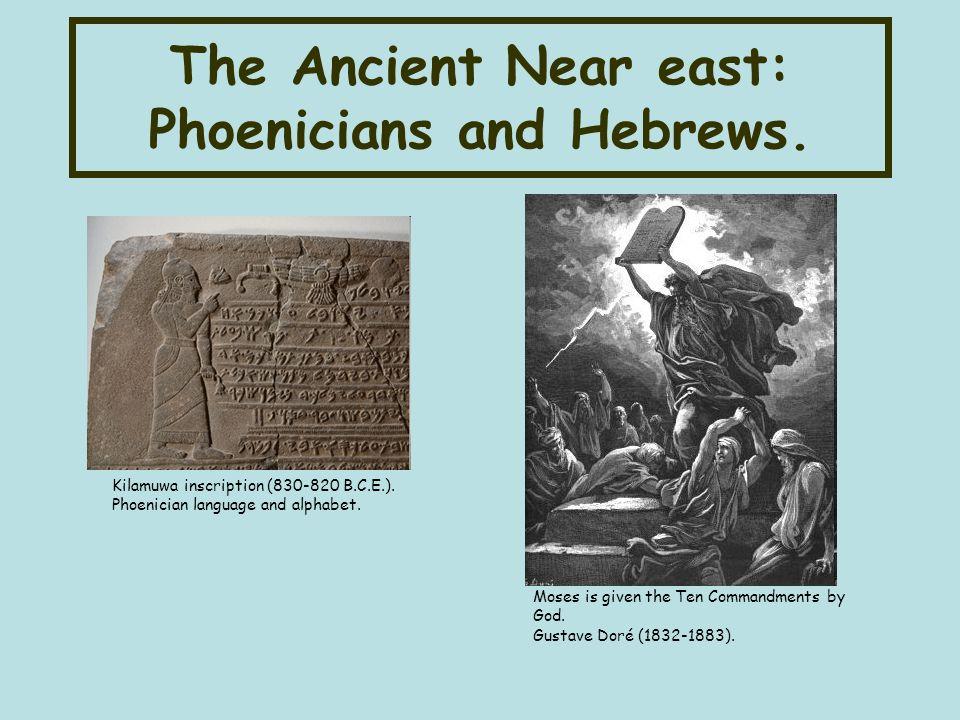 The Ancient Near east: Phoenicians and Hebrews.Kilamuwa inscription (830-820 B.C.E.).