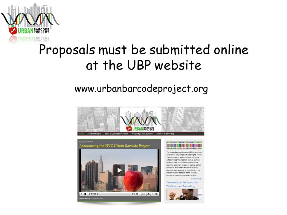 Proposals must be submitted online at the UBP website www.urbanbarcodeproject.org