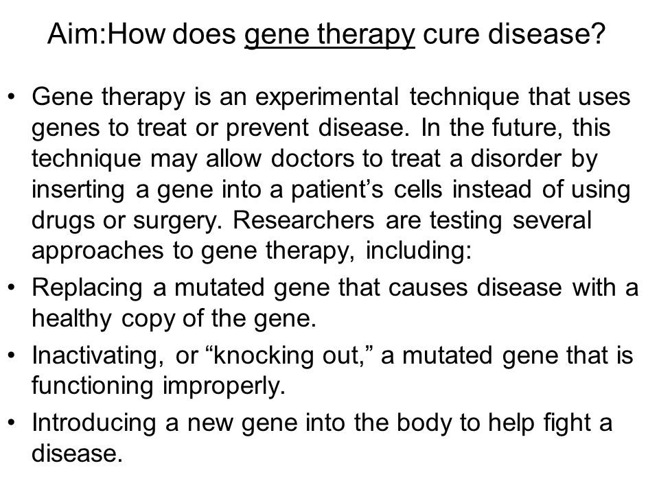Aim:How does gene therapy cure disease.