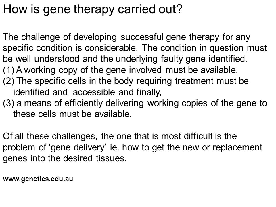 How is gene therapy carried out.