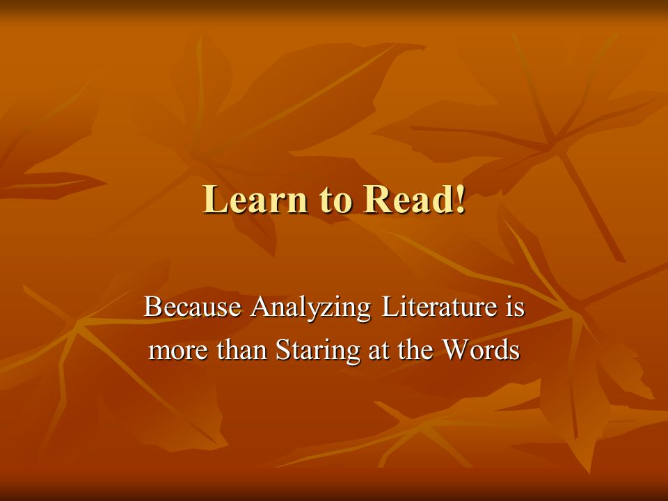 Learn to Read! Because Analyzing Literature is more than Staring at the Words