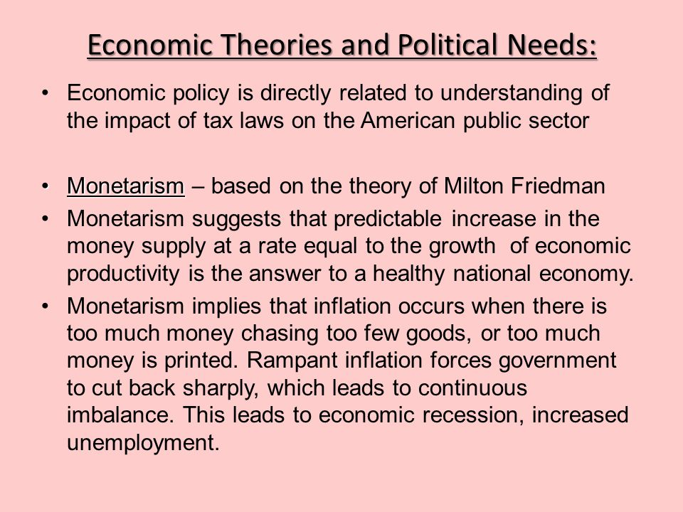 Economic Theories and Political Needs: KeynesianismKeynesianism – theory based on John Maynard Keynes, states that economic health depends on what fraction of people's income is saved or spent.