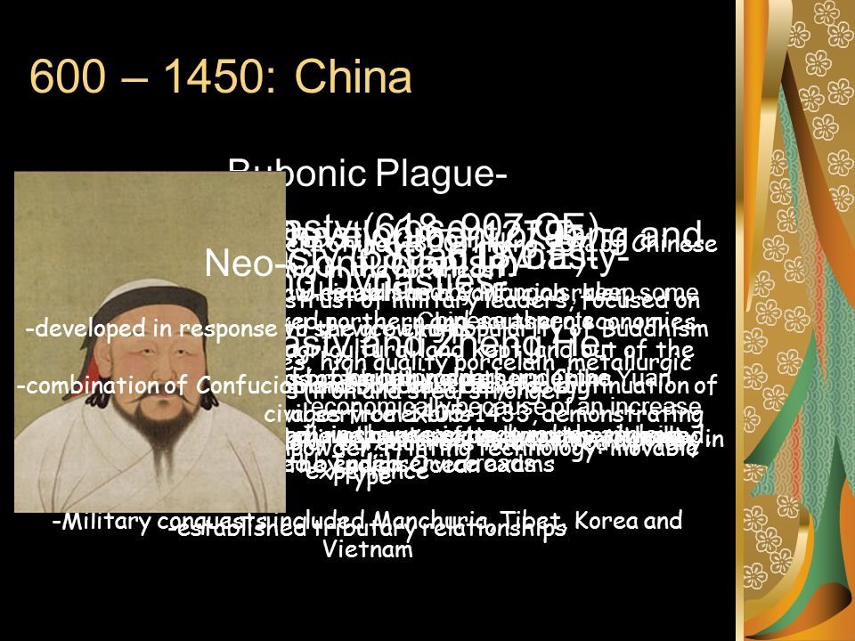 600 – 1450: China Bubonic Plague- -spread from southwestern China (1300) killing 90% of Chinese living in the northeast Ming Dynasty and Zheng He- -fu