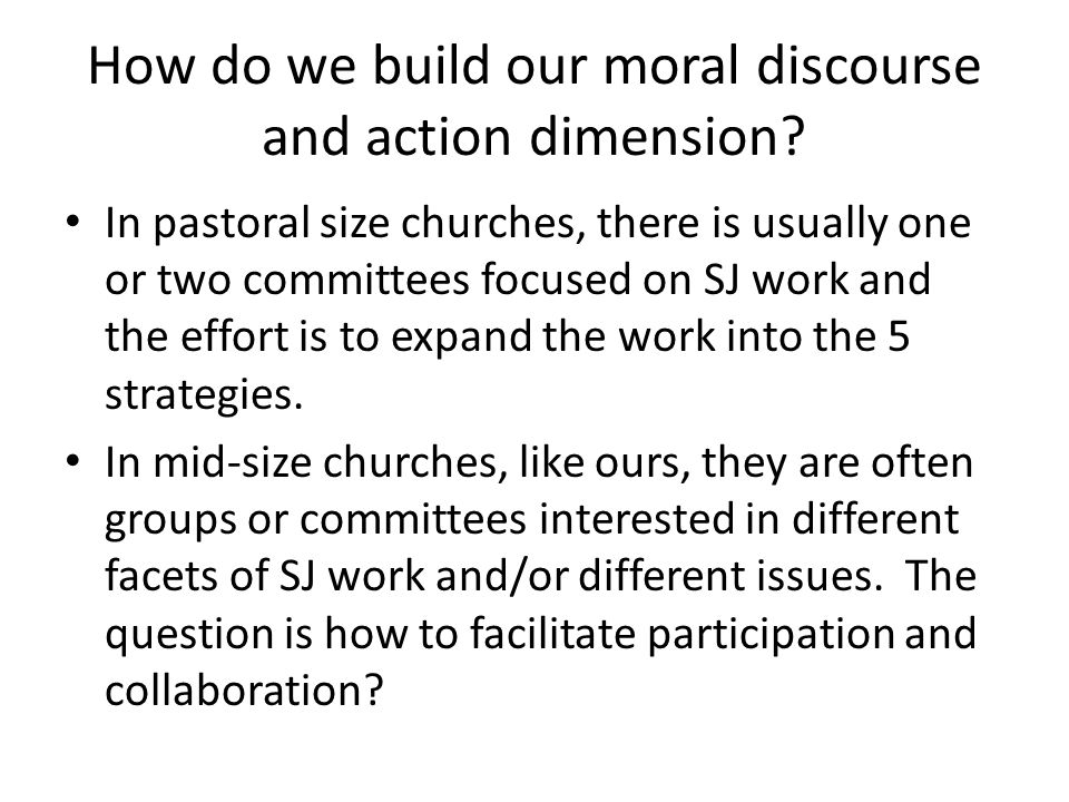How do we build our moral discourse and action dimension.