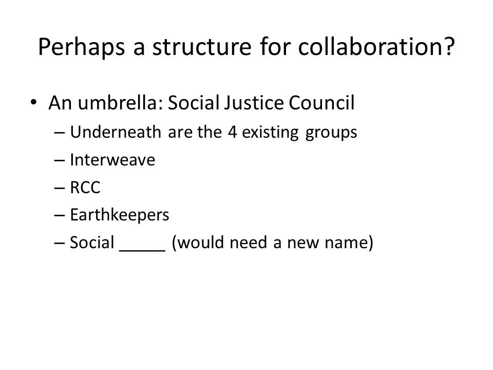Perhaps a structure for collaboration.