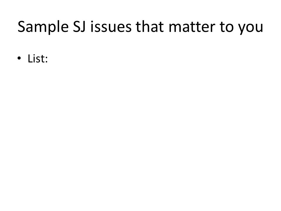 Sample SJ issues that matter to you List: