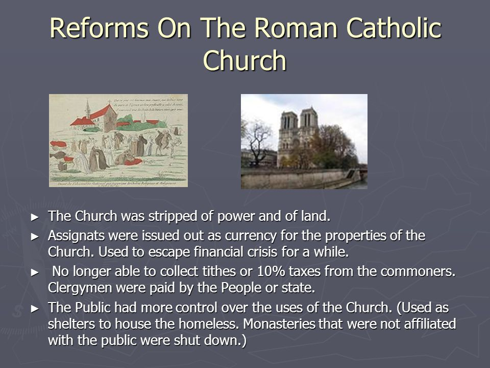 Reforms On The Roman Catholic Church ► The Church was stripped of power and of land.