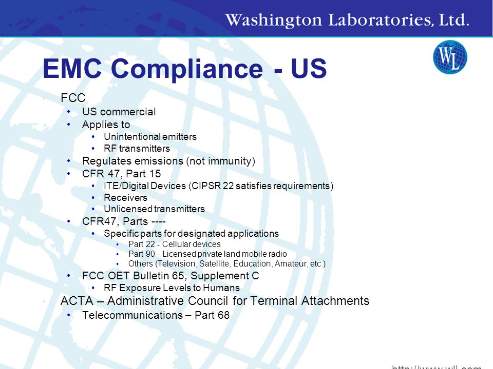R&TTE Covers the following aspects: Efficient use of spectrum EMC Safety http://www.wll.com