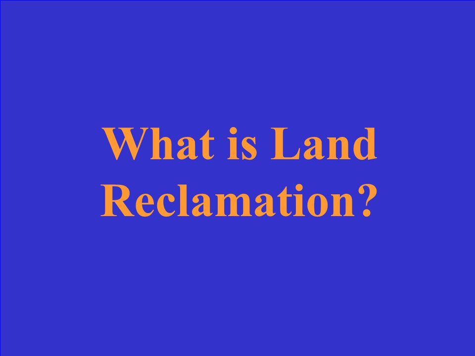The term for land when restored after mining for other beneficial uses