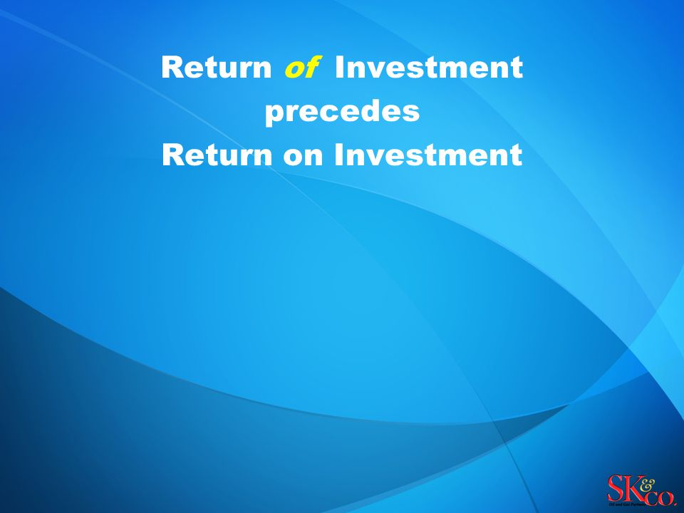 Return of Investment precedes Return on Investment