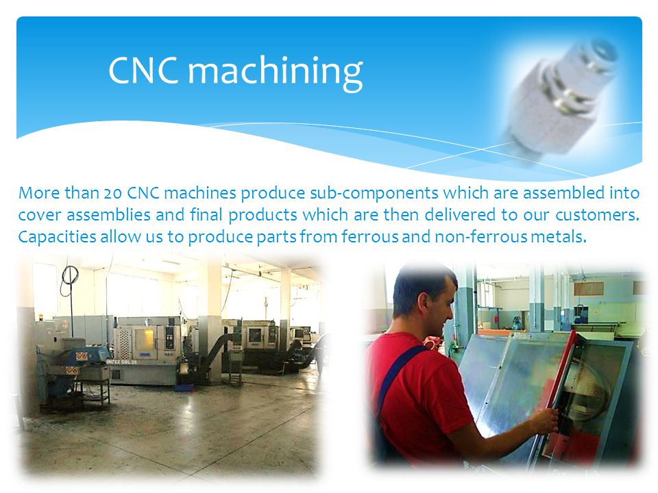 Tubing Tubing involves different processes such as cutting, chamfering, deburring, reaming, cold forming and bending.