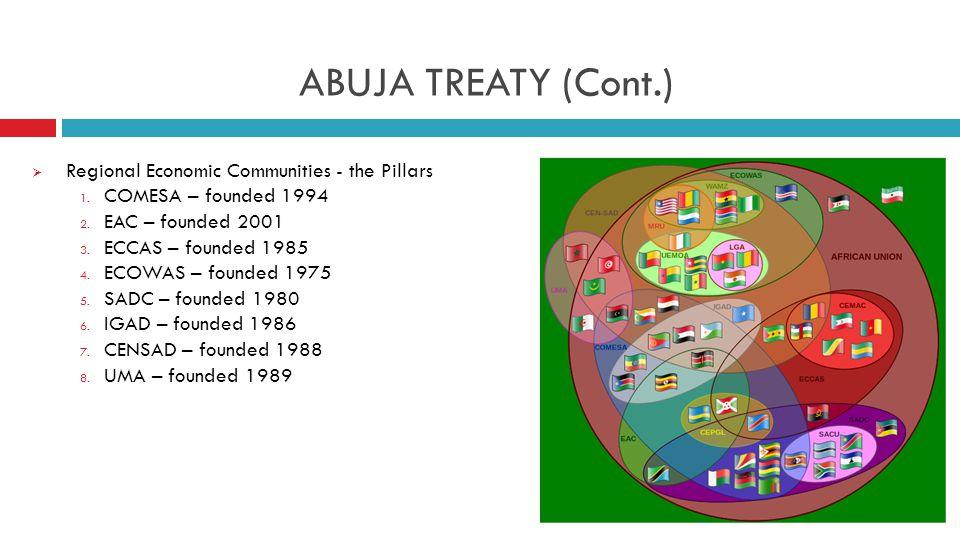 ABUJA TREATY (Cont.)  Regional Economic Communities - the Pillars 1.