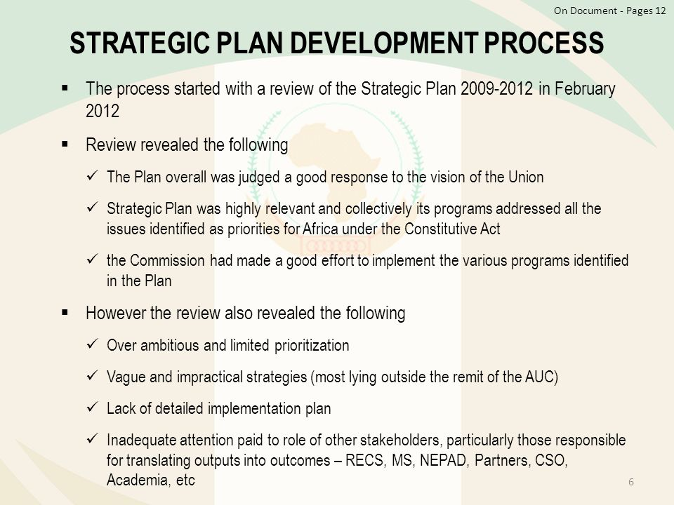 STRATEGIC PLAN DEVELOPMENT PROCESS  The process started with a review of the Strategic Plan 2009-2012 in February 2012  Review revealed the followin