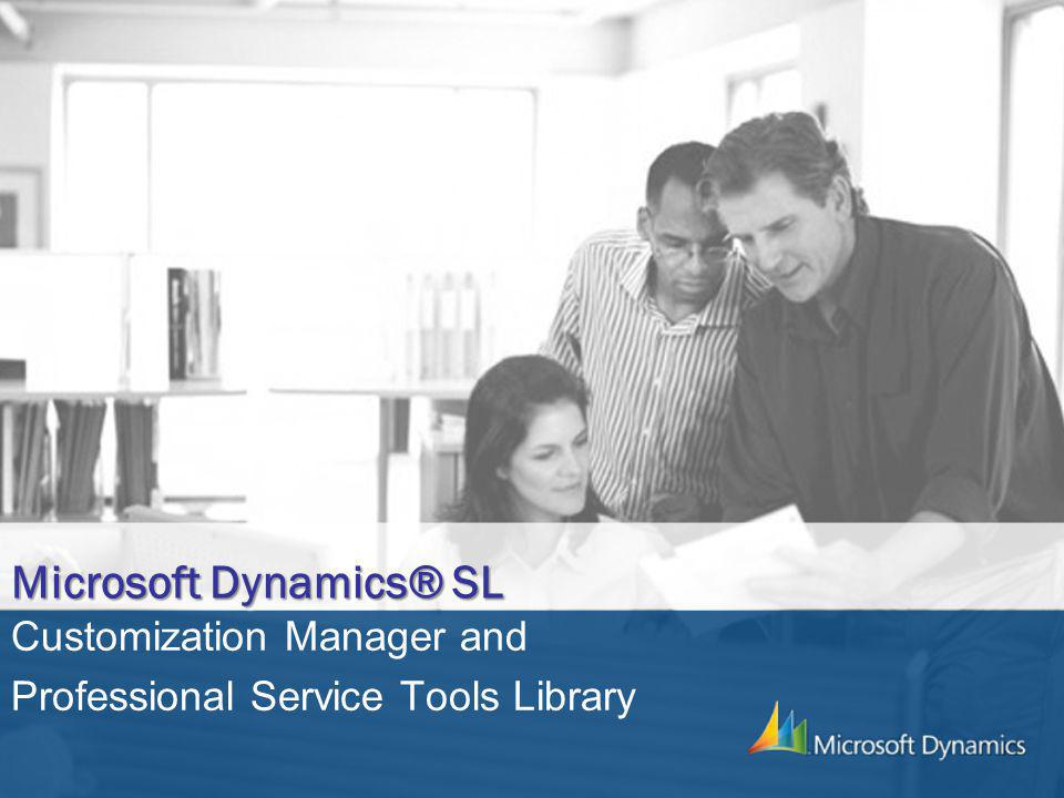 Microsoft Dynamics® SL Customization Manager and Professional Service Tools Library