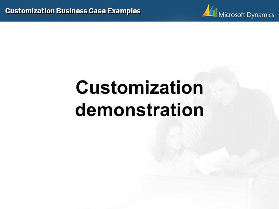 Customization Business Case Examples Customization demonstration