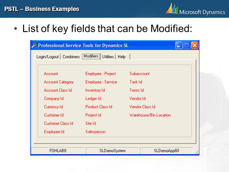 PSTL – Business Examples List of key fields that can be Modified: