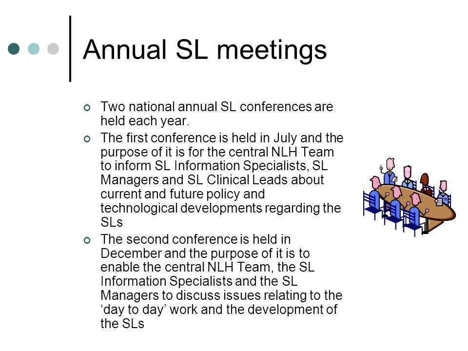 Annual SL meetings Two national annual SL conferences are held each year.