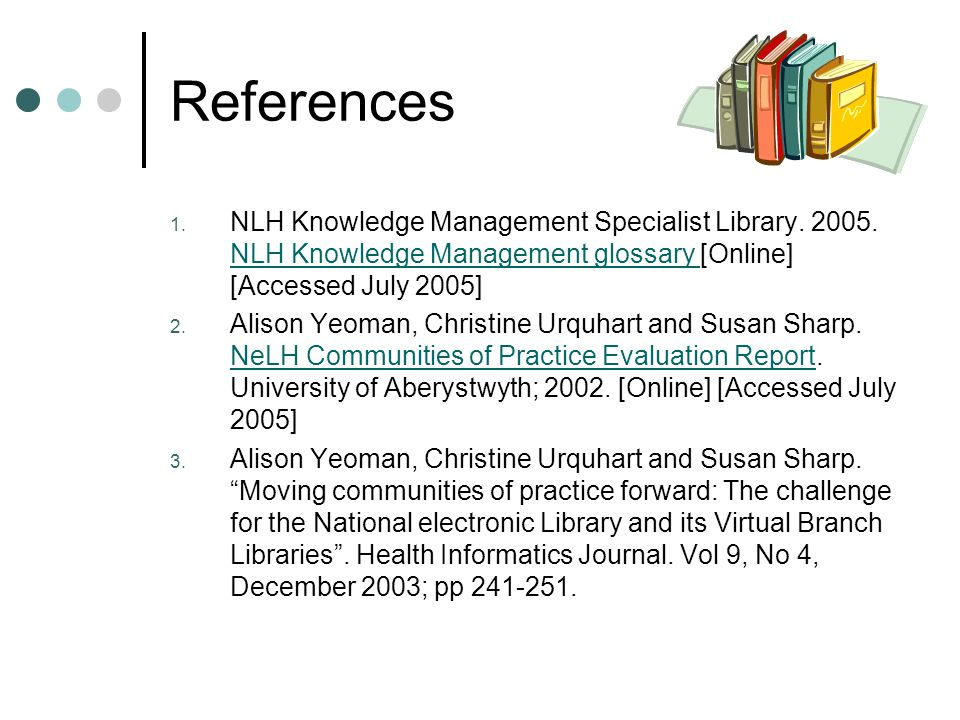 References 1.NLH Knowledge Management Specialist Library.
