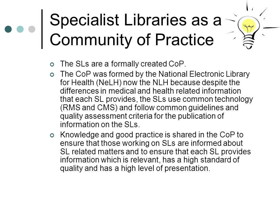 Specialist Libraries as a Community of Practice The SLs are a formally created CoP.