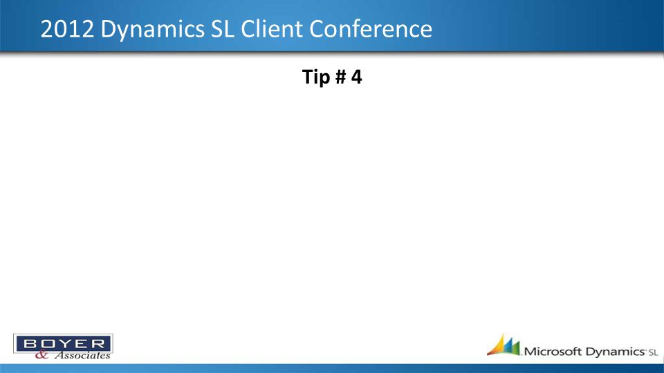 2012 Dynamics SL Client Conference Tip # 4