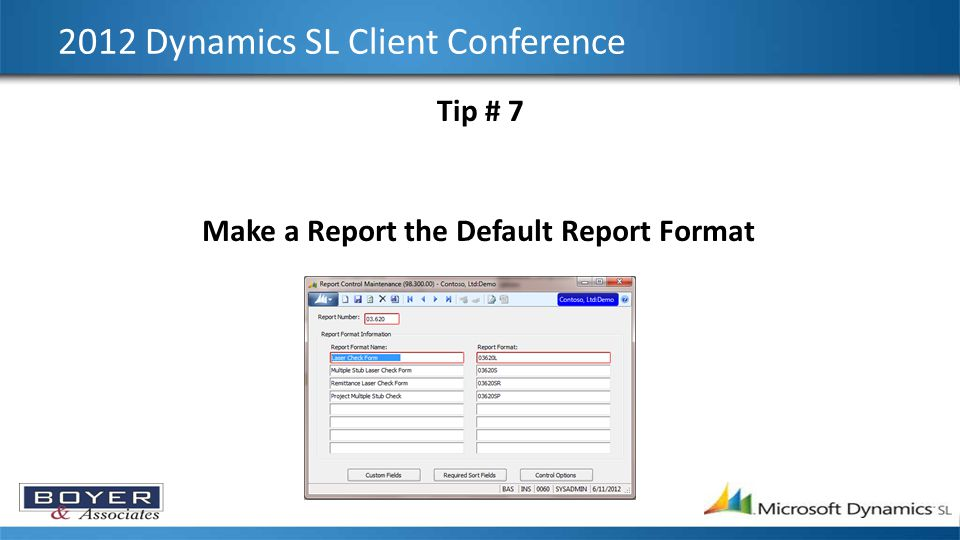 2012 Dynamics SL Client Conference Tip # 7 Make a Report the Default Report Format