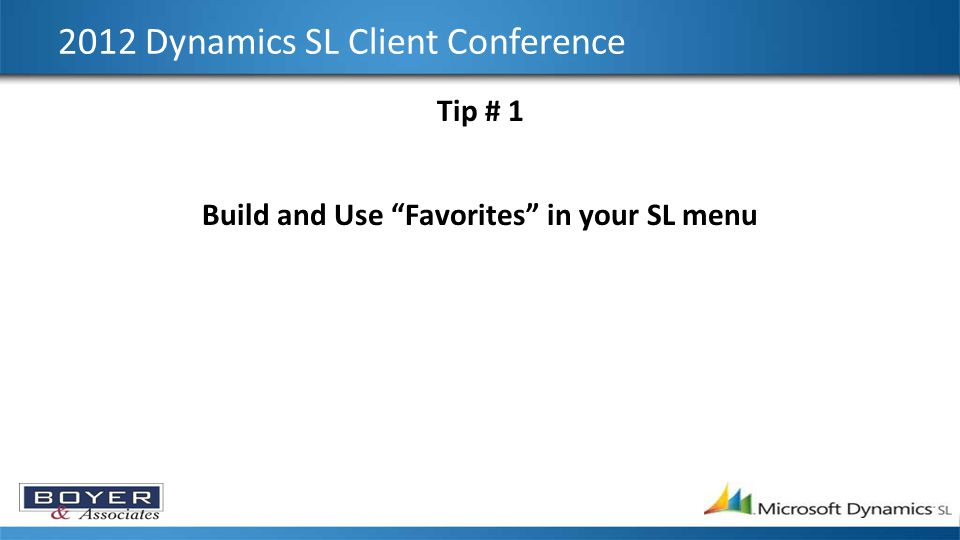 2012 Dynamics SL Client Conference Tip # 8 How to Add a Screen/Report to an Existing Menu