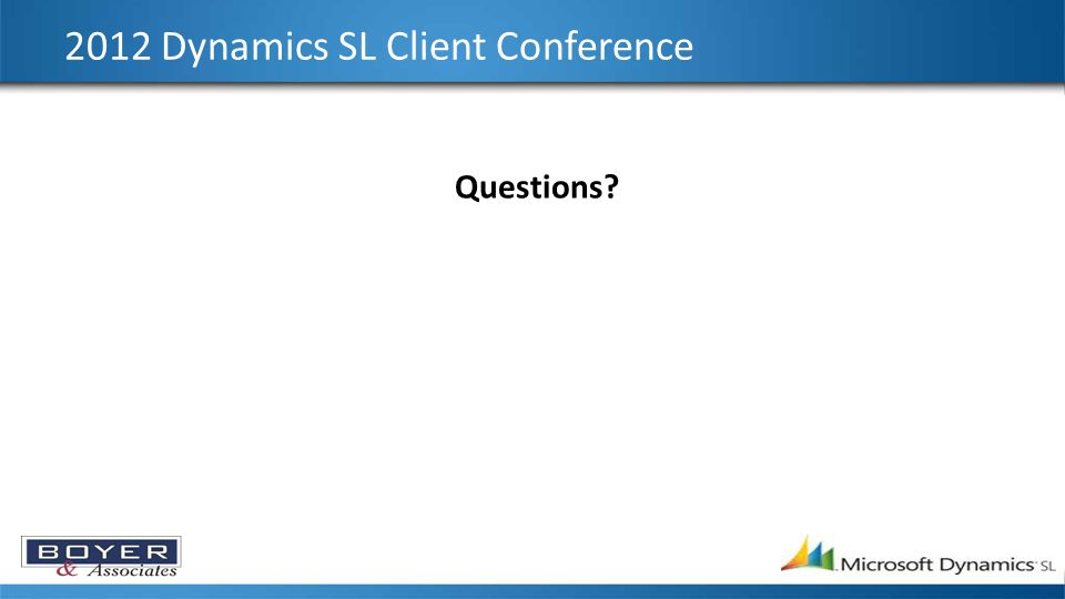 2012 Dynamics SL Client Conference Questions