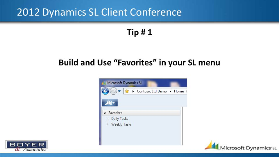 2012 Dynamics SL Client Conference Tip # 1 Build and Use Favorites in your SL menu