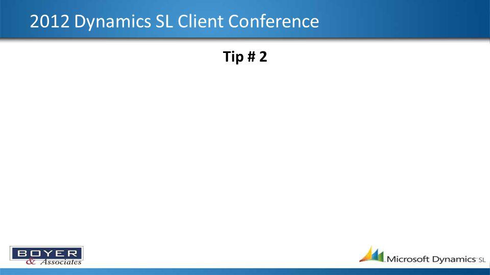 2012 Dynamics SL Client Conference Tip # 9
